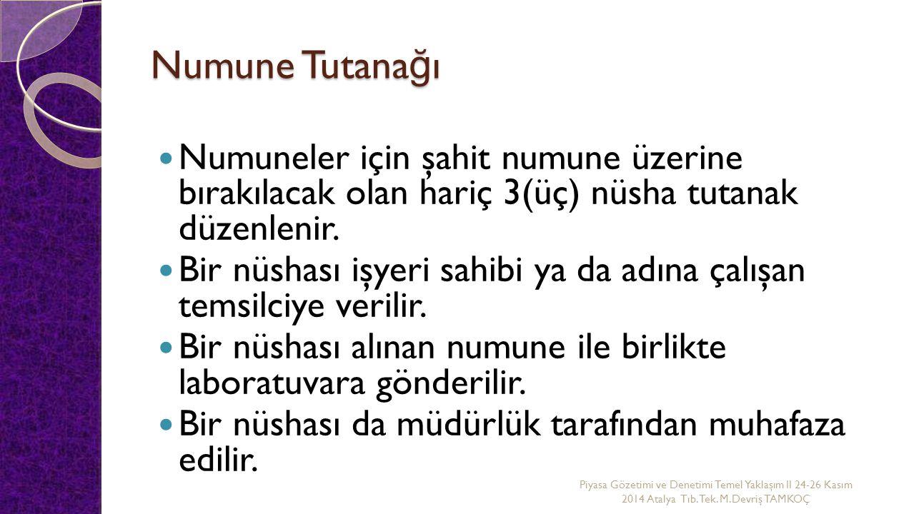 Numune Tutana ğ ı Numuneler için şahit numune üzerine bırakılacak olan hariç 3(üç) nüsha tutanak düzenlenir.