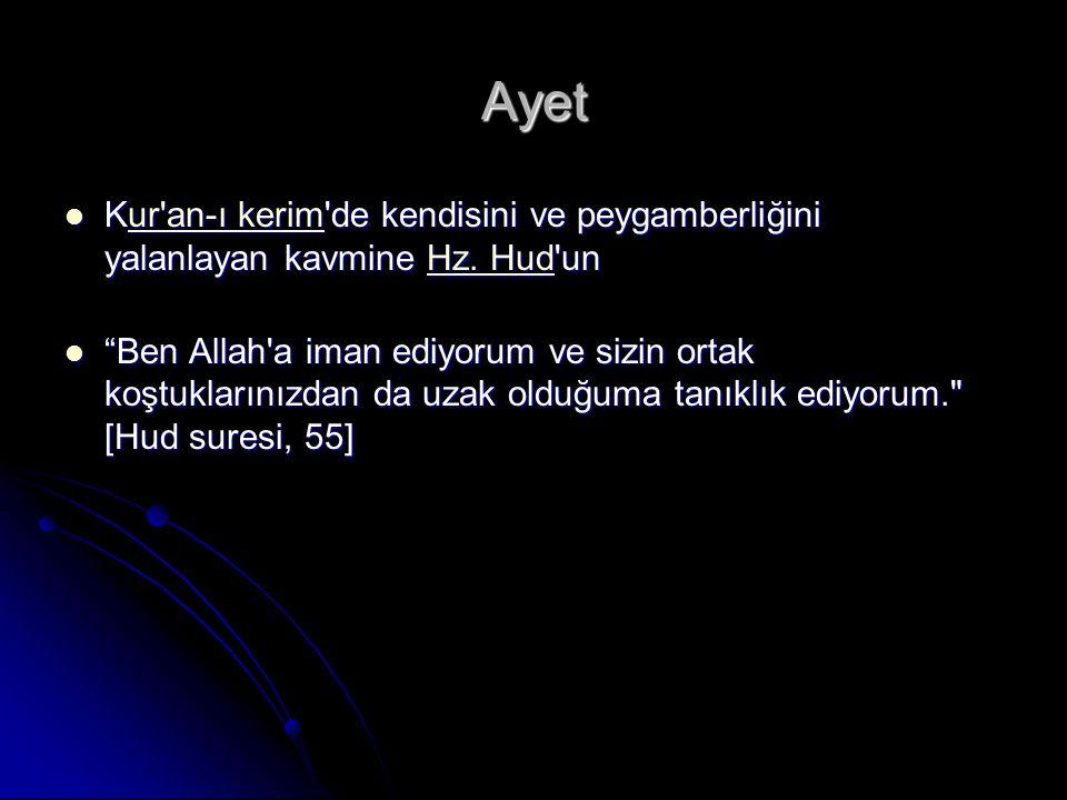 Ayet Kur'an-ı kerim'de kendisini ve peygamberliğini yalanlayan kavmine Hz. Hud'un Kur'an-ı kerim'de kendisini ve peygamberliğini yalanlayan kavmine Hz