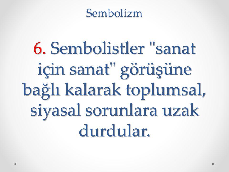 Sembolizm 6. Sembolistler