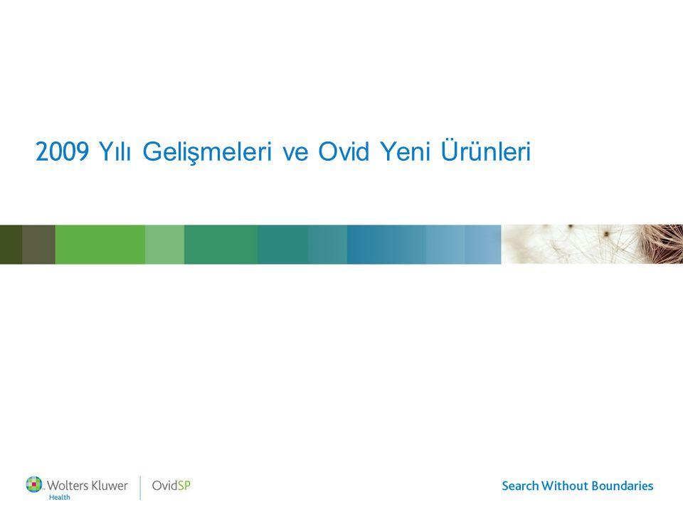 2009 Y ılı Gelişmeleri ve Ovid Yeni Ürünleri