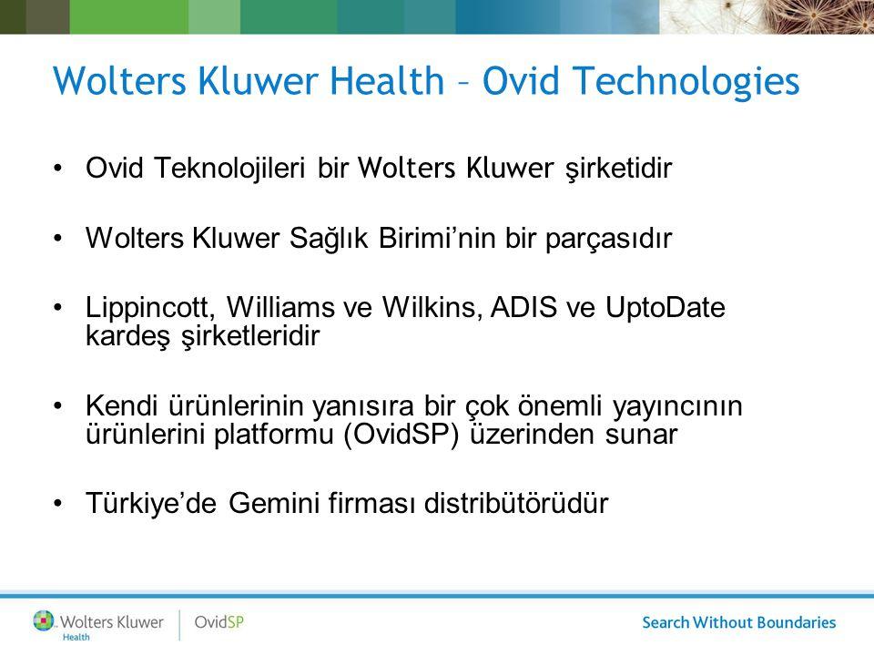 Wolters Kluwer Health – Ovid Technologies Ovid Teknolojileri bir Wolters Kluwer şirketidir Wolters Kluwer Sağlık Birimi'nin bir parçasıdır Lippincott,