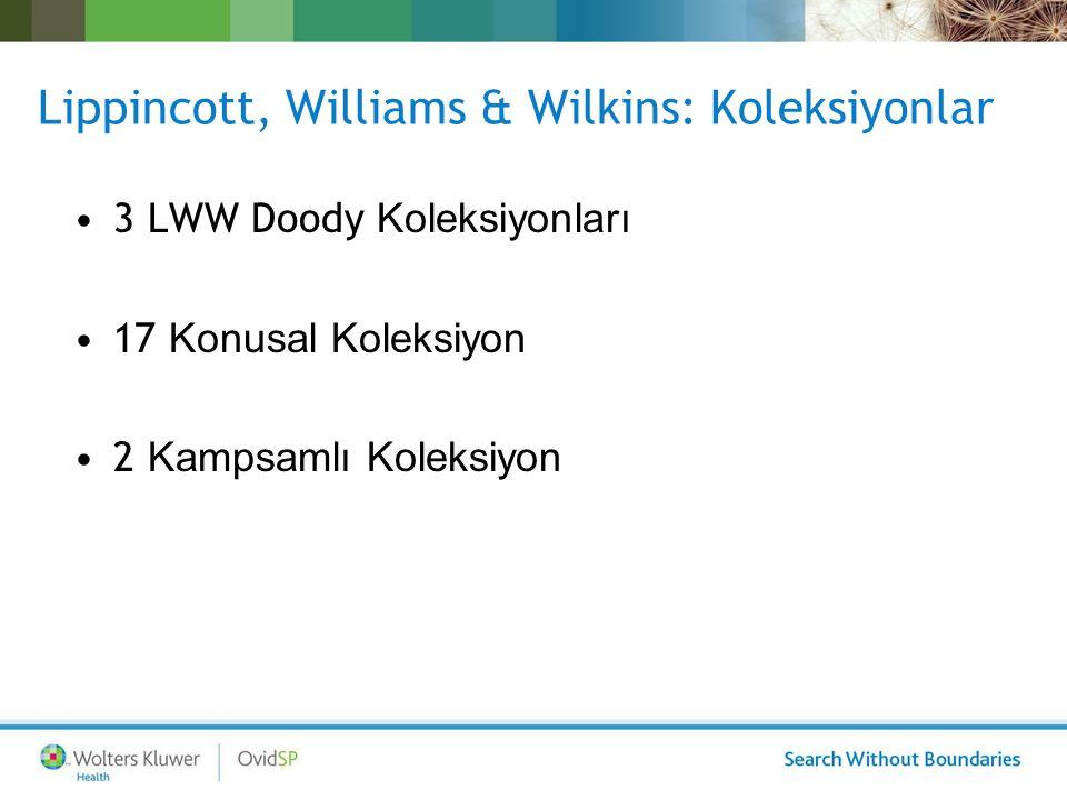 Lippincott, Williams & Wilkins: Koleksiyonlar 3 LWW Doody Koleksiyonları 17 Konusal Koleksiyon 2 Kampsamlı Koleksiyon