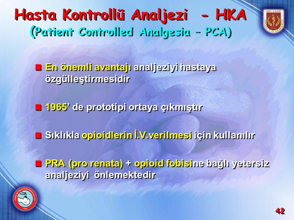 42 En önemli avantajı analjeziyi hastaya özgülleştirmesidir 1965' de prototipi ortaya çıkmıştır Sıklıkla opioidlerin İ.V.verilmesi için kullanılır PRA