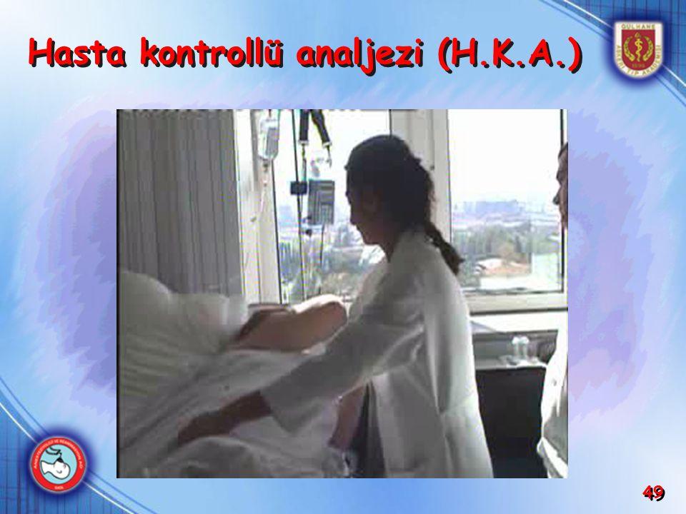 49 Hasta kontrollü analjezi (H.K.A.)