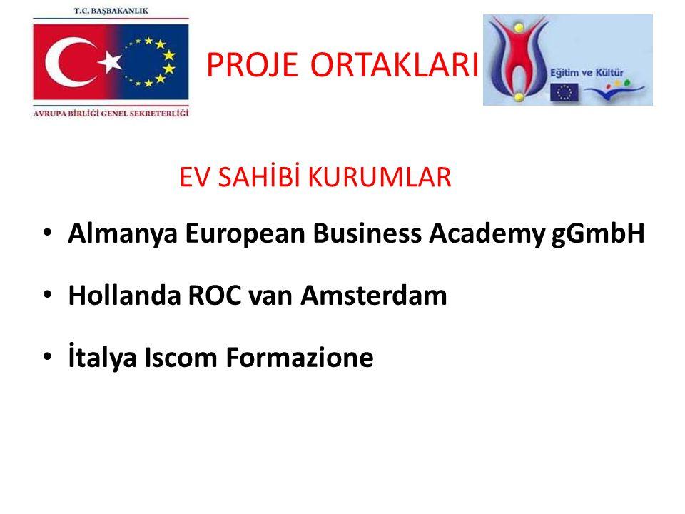 PROJE ORTAKLARI Almanya European Business Academy gGmbH Hollanda ROC van Amsterdam İtalya Iscom Formazione EV SAHİBİ KURUMLAR