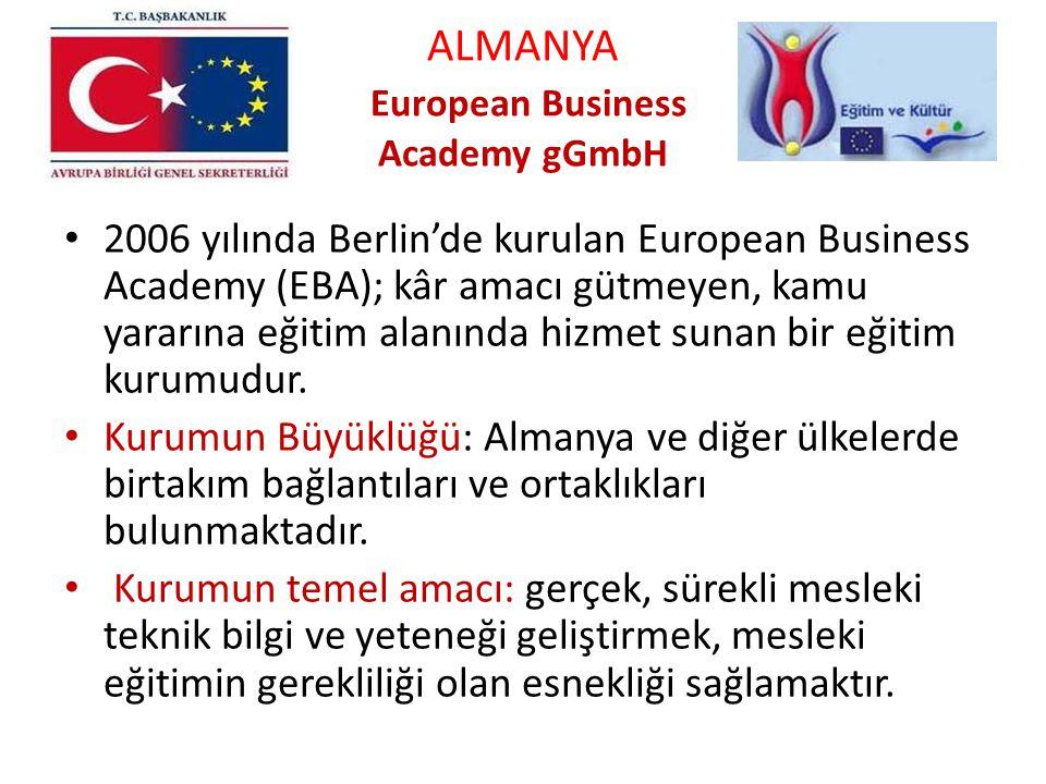 ALMANYA European Business Academy gGmbH 2006 yılında Berlin'de kurulan European Business Academy (EBA); kâr amacı gütmeyen, kamu yararına eğitim alanı