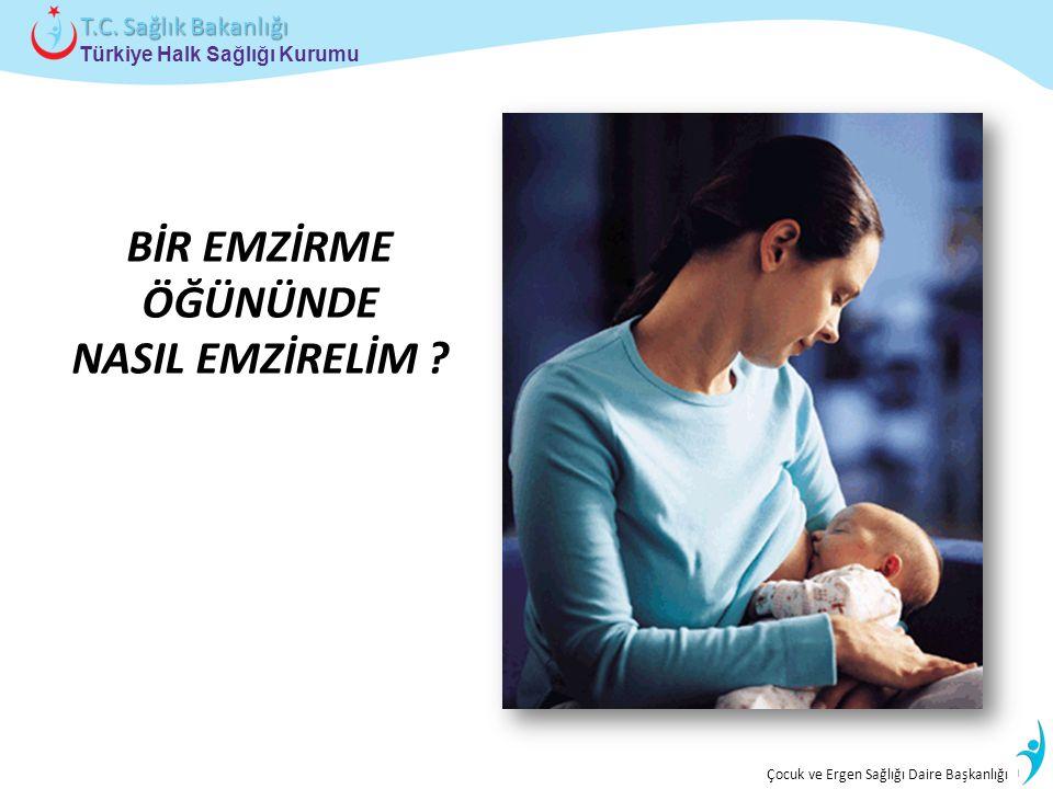 İstatistik ve Bilgi İşlem Daire Başkanlığı Türkiye Halk Sağlığı Kurumu T.C. Sağlık Bakanlığı Çocuk ve Ergen Sağlığı Daire Başkanlığı BİR EMZİRME ÖĞÜNÜ