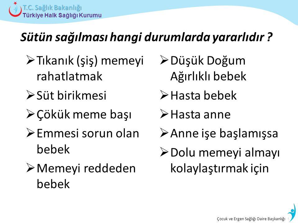 İstatistik ve Bilgi İşlem Daire Başkanlığı Türkiye Halk Sağlığı Kurumu T.C. Sağlık Bakanlığı Çocuk ve Ergen Sağlığı Daire Başkanlığı Sütün sağılması h