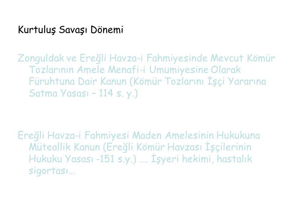 Kurtuluş Savaşı Dönemi Zonguldak ve Ereğli Havza-i Fahmiyesinde Mevcut Kömür Tozlarının Amele Menafi-i Umumiyesine Olarak Füruhtuna Dair Kanun (Kömür