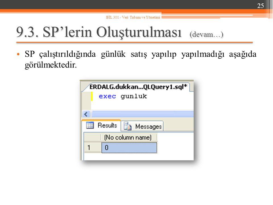9.3. SP'lerin Oluşturulması (devam…) SP çalıştırıldığında günlük satış yapılıp yapılmadığı aşağıda görülmektedir. 25 BİL 301 - Veri Tabanı ve Yönetimi