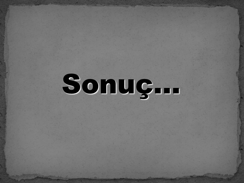 Sonuç…