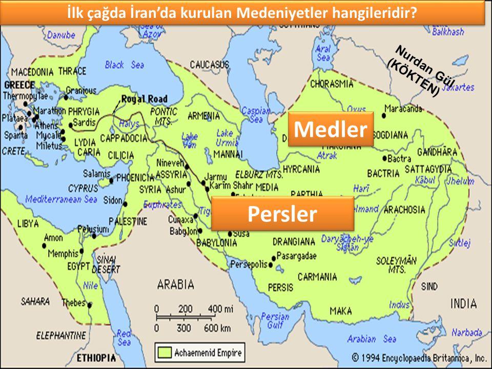 İlk çağda İran'da kurulan Medeniyetler hangileridir? Medler Persler Nurdan Gül (KÖKTEN)