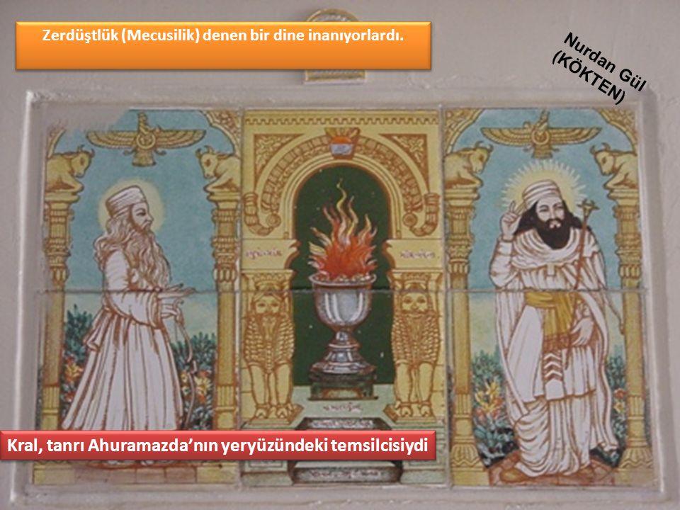 Zerdüştlük (Mecusilik) denen bir dine inanıyorlardı. Kral, tanrı Ahuramazda'nın yeryüzündeki temsilcisiydi Nurdan Gül (KÖKTEN)