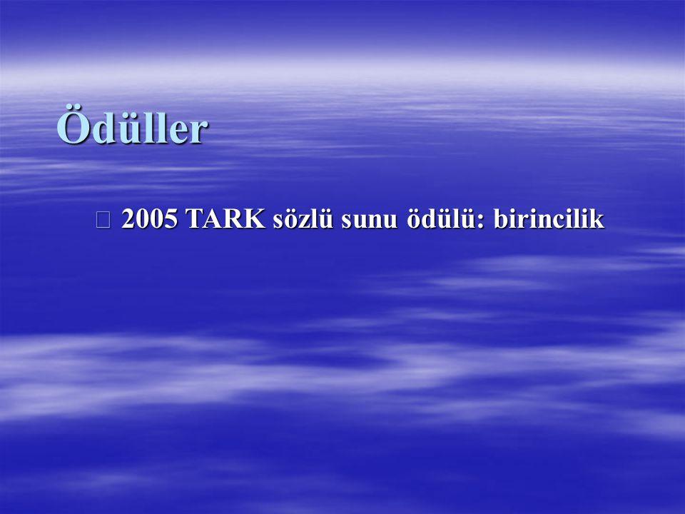 Ödüller  2005 TARK sözlü sunu ödülü: birincilik