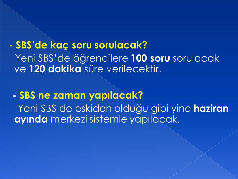 SBS : 680 (Puanlama 100 ile 700 arası) 6.SINIF YBP: 84 7.