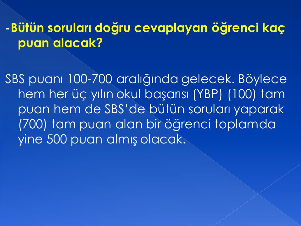 6.SINIF YBP: 84 KAYIP:(100-84)/2= 8 PUAN OYP ALACAĞI MAKSİMUM PUAN: 500-8 = 492 7.