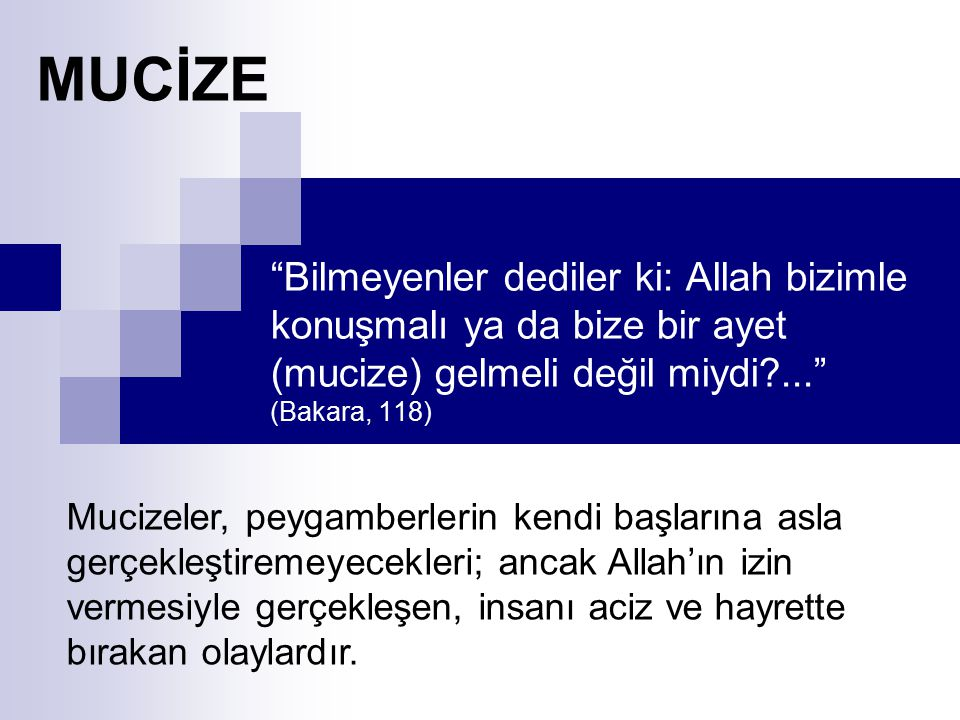 """MUCİZE """"Bilmeyenler dediler ki: Allah bizimle konuşmalı ya da bize bir ayet (mucize) gelmeli değil miydi?..."""" (Bakara, 118) Mucizeler, peygamberlerin"""