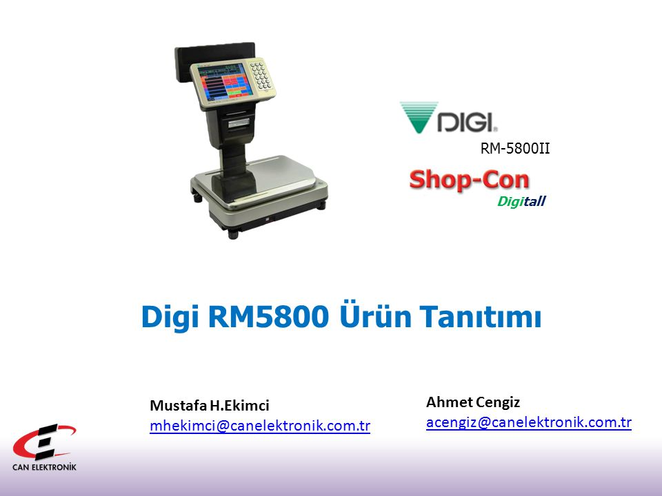 RM-5800II Digitall Digi RM5800 Ürün Tanıtımı Mustafa H.Ekimci mhekimci@canelektronik.com.tr