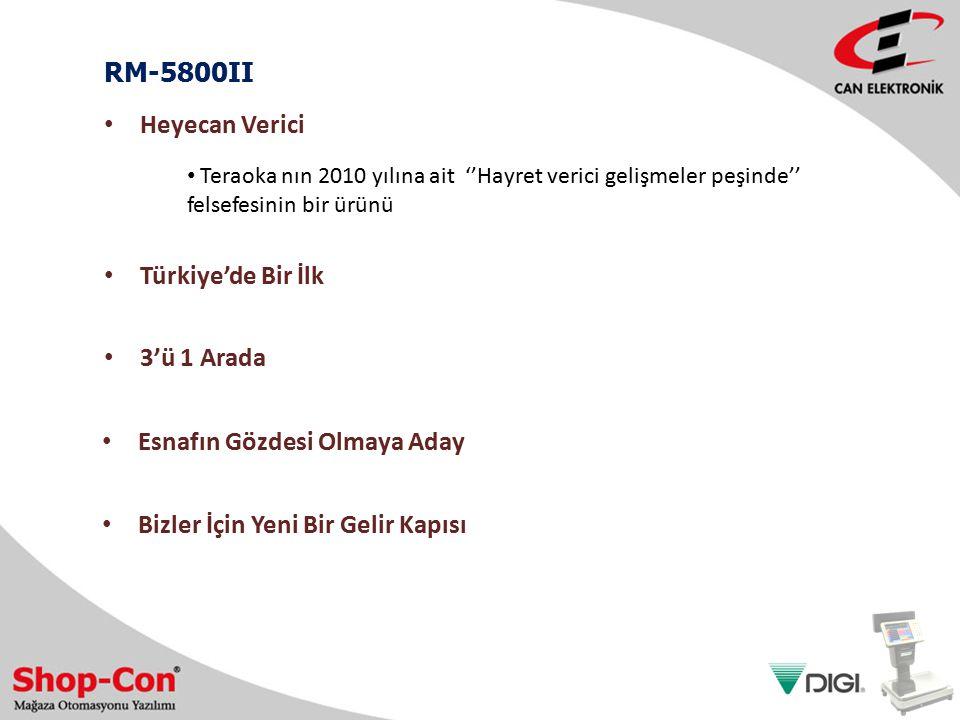 RM-5800II Teraoka nın 2010 yılına ait ''Hayret verici gelişmeler peşinde'' felsefesinin bir ürünü Heyecan Verici Türkiye'de Bir İlk 3'ü 1 Arada Esnafı