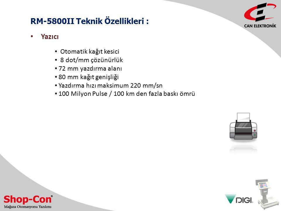 RM-5800II Teknik Özellikleri : Otomatik kağıt kesici 8 dot/mm çözünürlük 72 mm yazdırma alanı 80 mm kağıt genişliği Yazdırma hızı maksimum 220 mm/sn 1