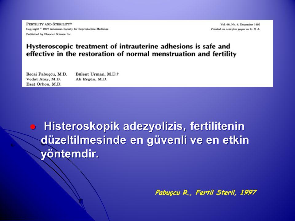 Histeroskopik adezyolizis, fertilitenin düzeltilmesinde en güvenli ve en etkin yöntemdir. Histeroskopik adezyolizis, fertilitenin düzeltilmesinde en g