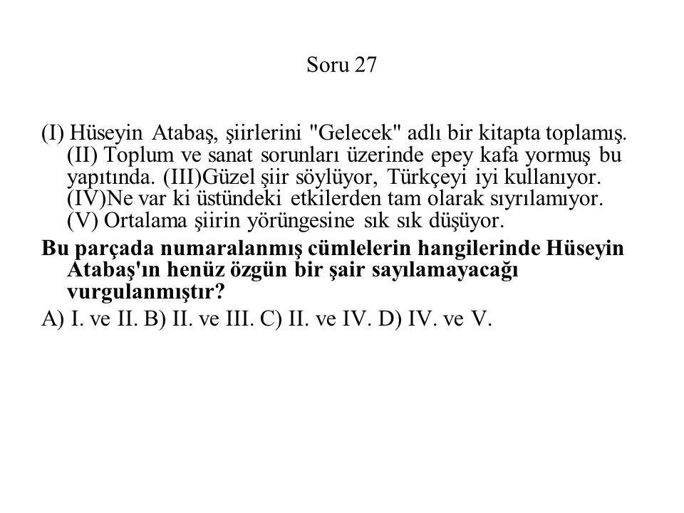 Soru 27 (I) Hüseyin Atabaş, şiirlerini Gelecek adlı bir kitapta toplamış.