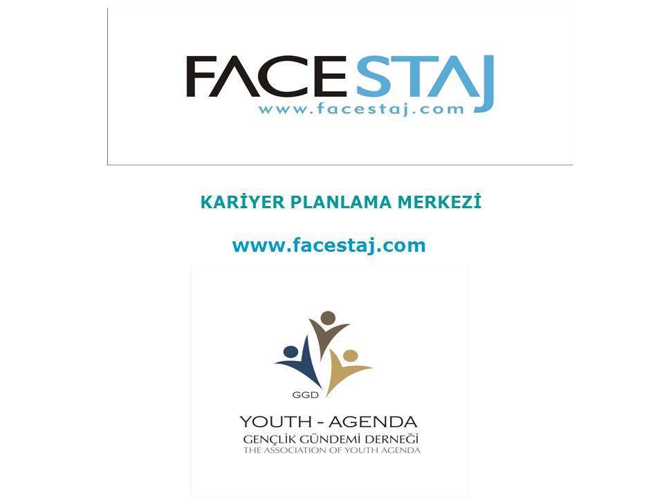 KARİYER PLANLAMA MERKEZİ www.facestaj.com