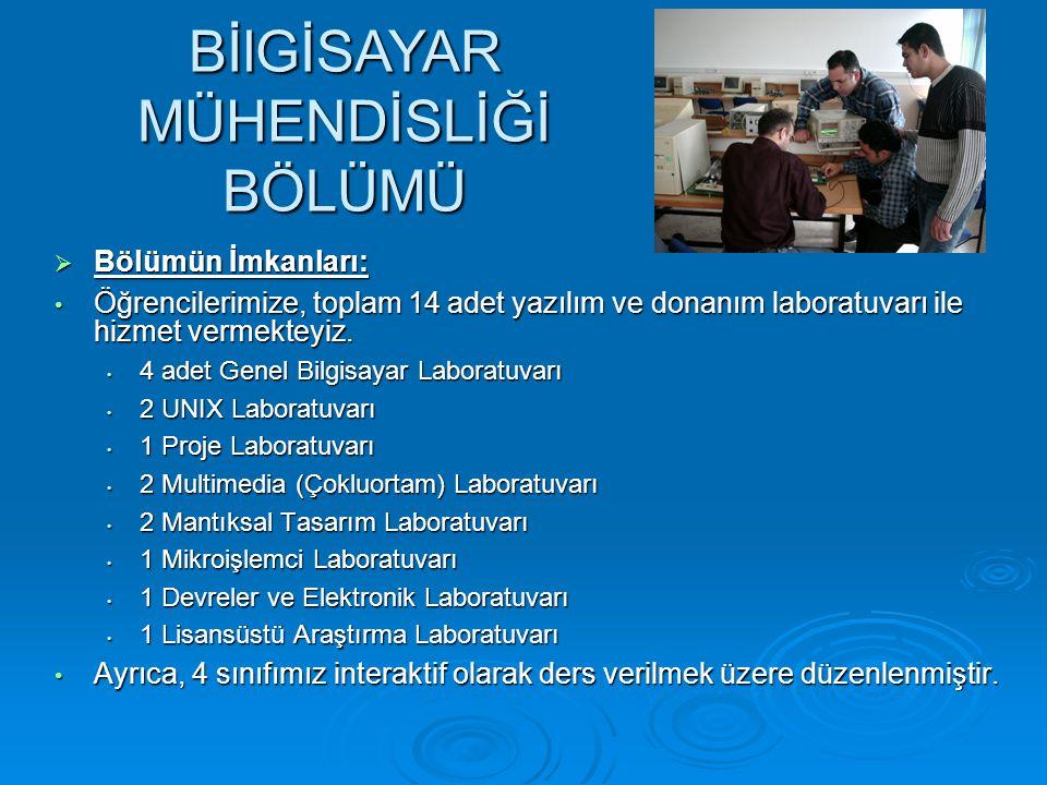  Bölümün İmkanları: Öğrencilerimize, toplam 14 adet yazılım ve donanım laboratuvarı ile hizmet vermekteyiz. Öğrencilerimize, toplam 14 adet yazılım v
