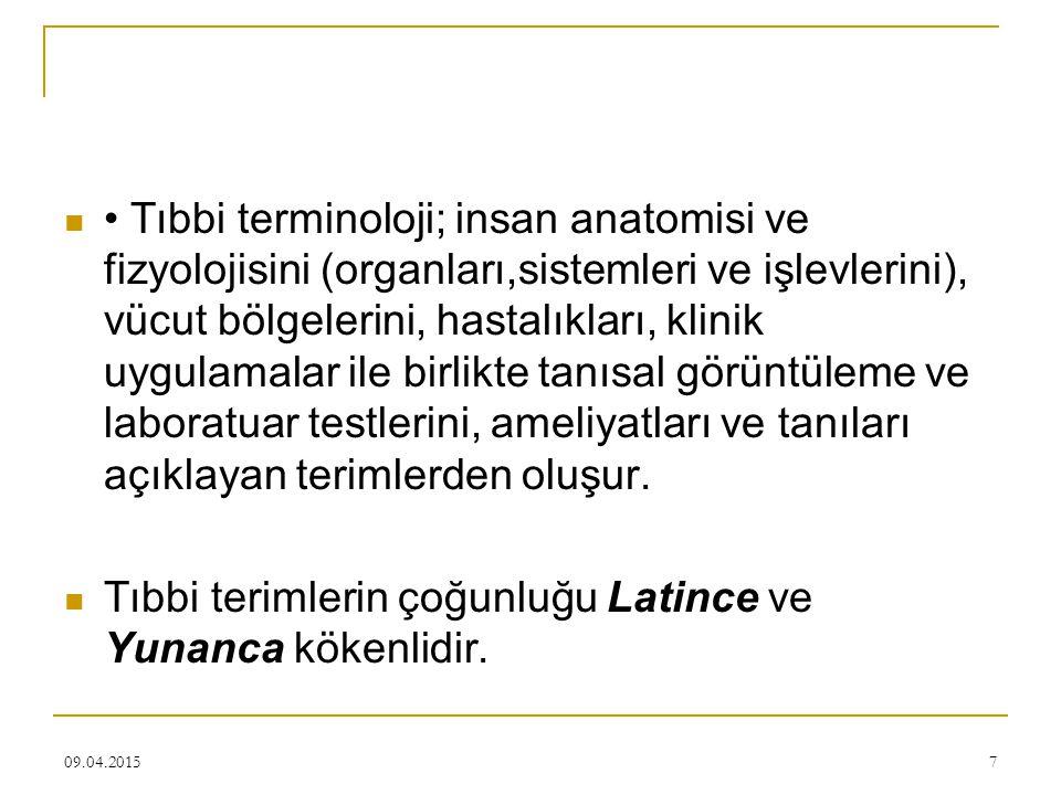 09.04.201518 TERİM ÇEŞİTLERİ 1.Genel Terimler 2. Eponim Terimler 3.