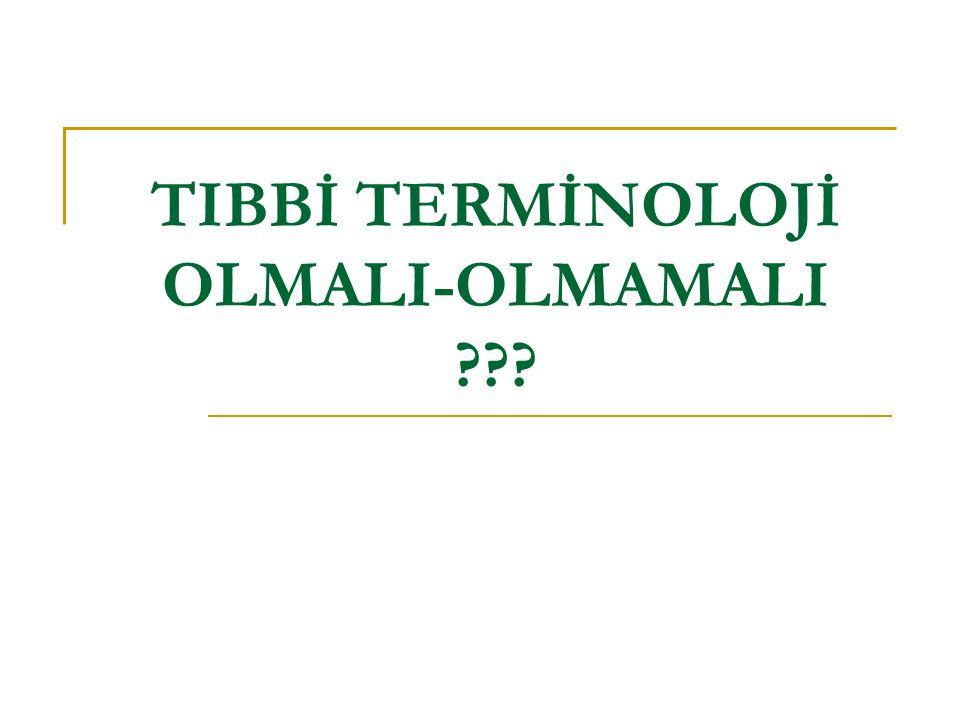 09.04.201510 Tıbbi Terminoloji ile tüm dünyada, ortak bir tıbbi terminoloji kullanılarak iletişim kolaylığı sağlanmaya çalışılmaktadır.
