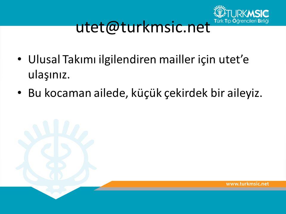 utet@turkmsic.net Ulusal Takımı ilgilendiren mailler için utet'e ulaşınız. Bu kocaman ailede, küçük çekirdek bir aileyiz.
