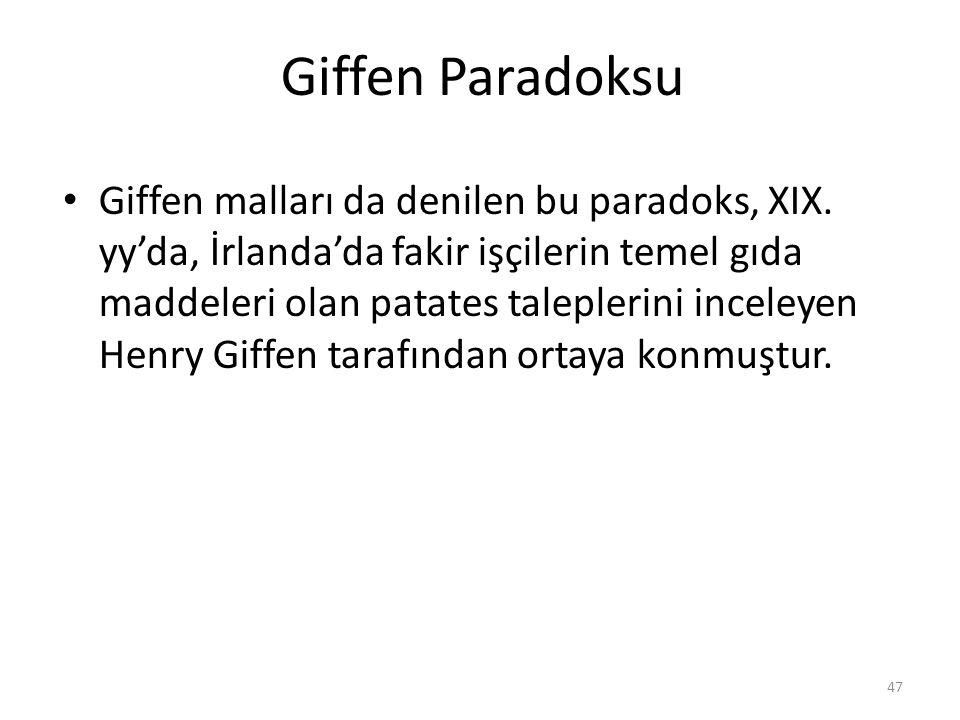 Giffen Paradoksu Giffen malları da denilen bu paradoks, XIX.