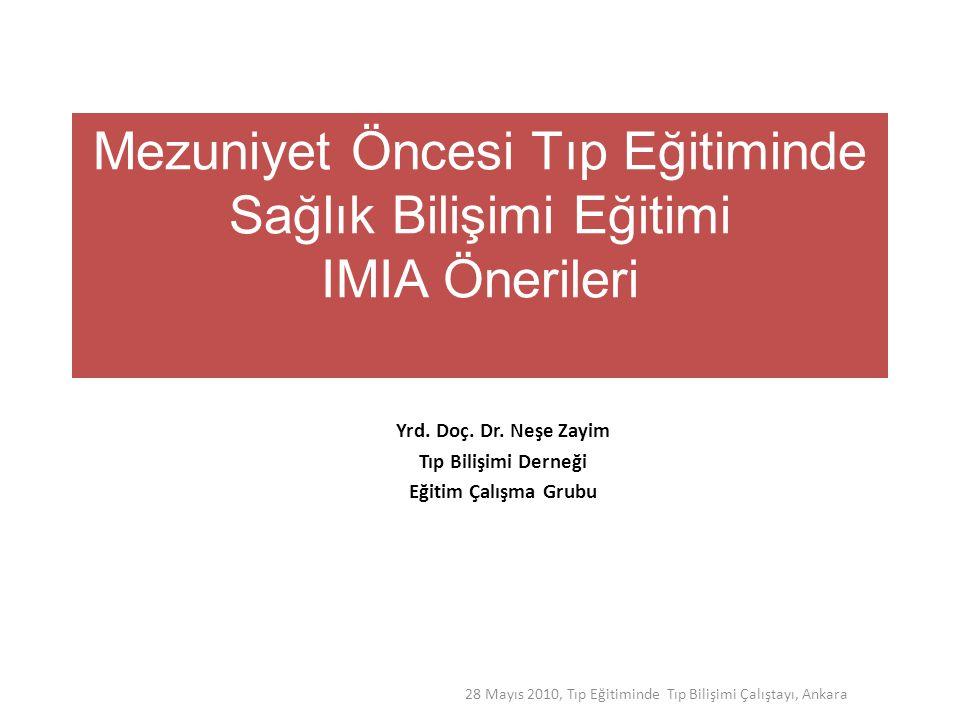 Tıp Eğitiminde Tıp Bilişimi Report II of the medical school objectives project.