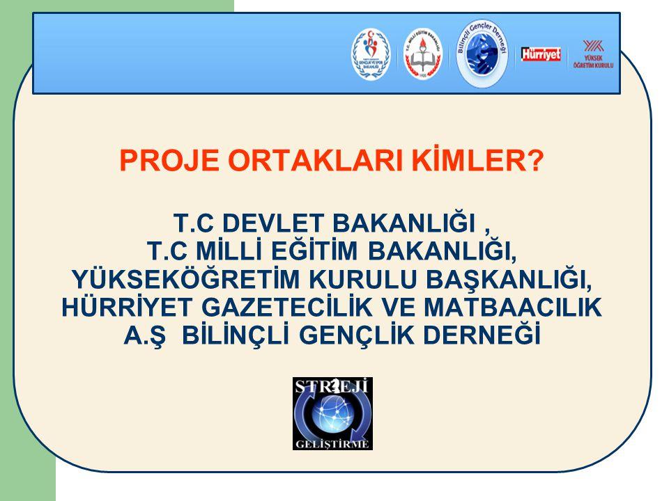 PROJE ORTAKLARI KİMLER.