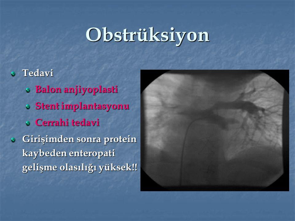Obstrüksiyon Tedavi Balon anjiyoplasti Stent implantasyonu Cerrahi tedavi Girişimden sonra protein kaybeden enteropati gelişme olasılığı yüksek!!