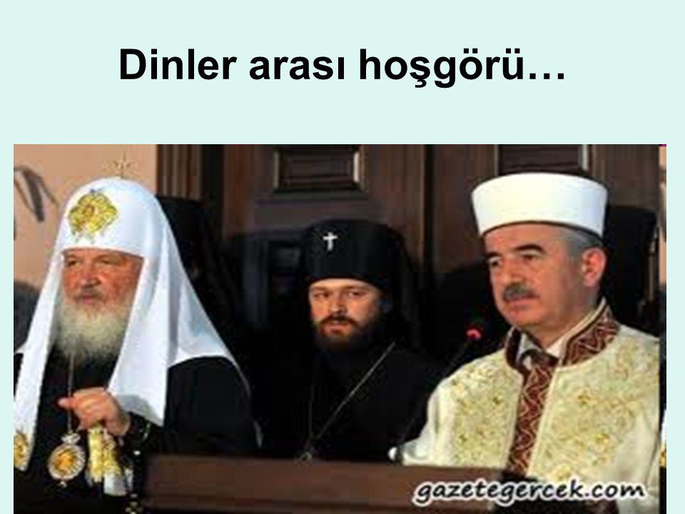 Dinler arası hoşgörü…
