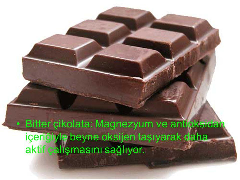 Bitter çikolata: Magnezyum ve antioksidan içeriğiyle beyne oksijen taşıyarak daha aktif çalışmasını sağlıyor.