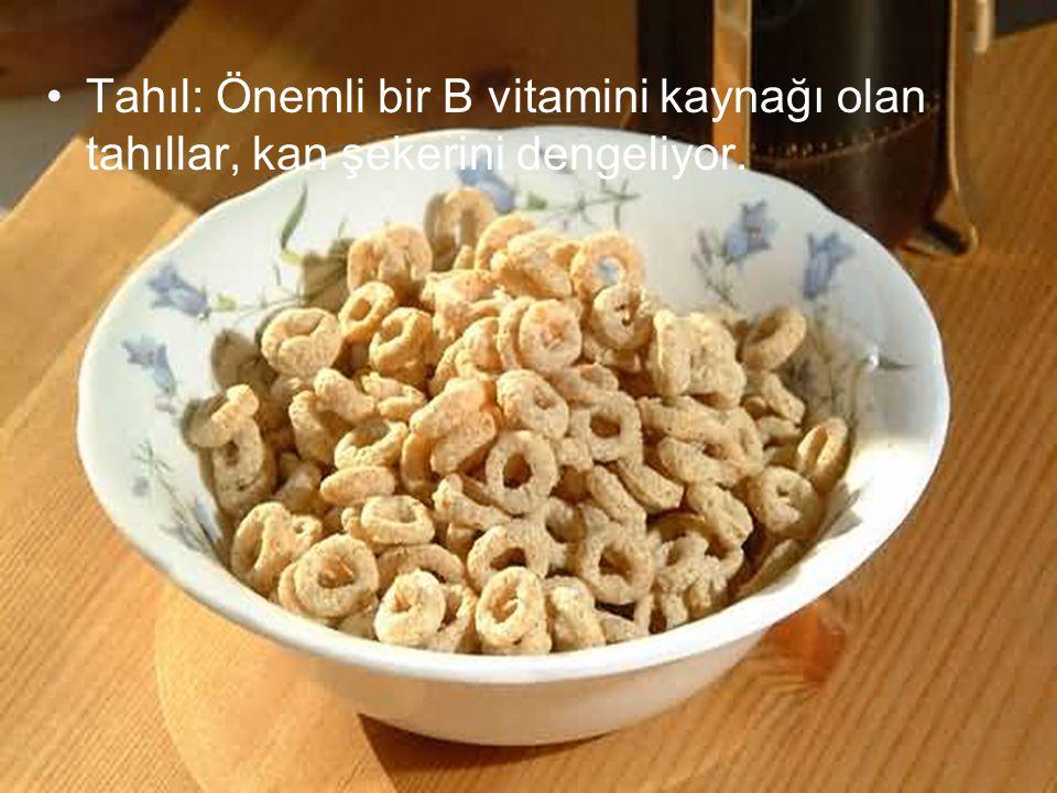 Tahıl: Önemli bir B vitamini kaynağı olan tahıllar, kan şekerini dengeliyor.
