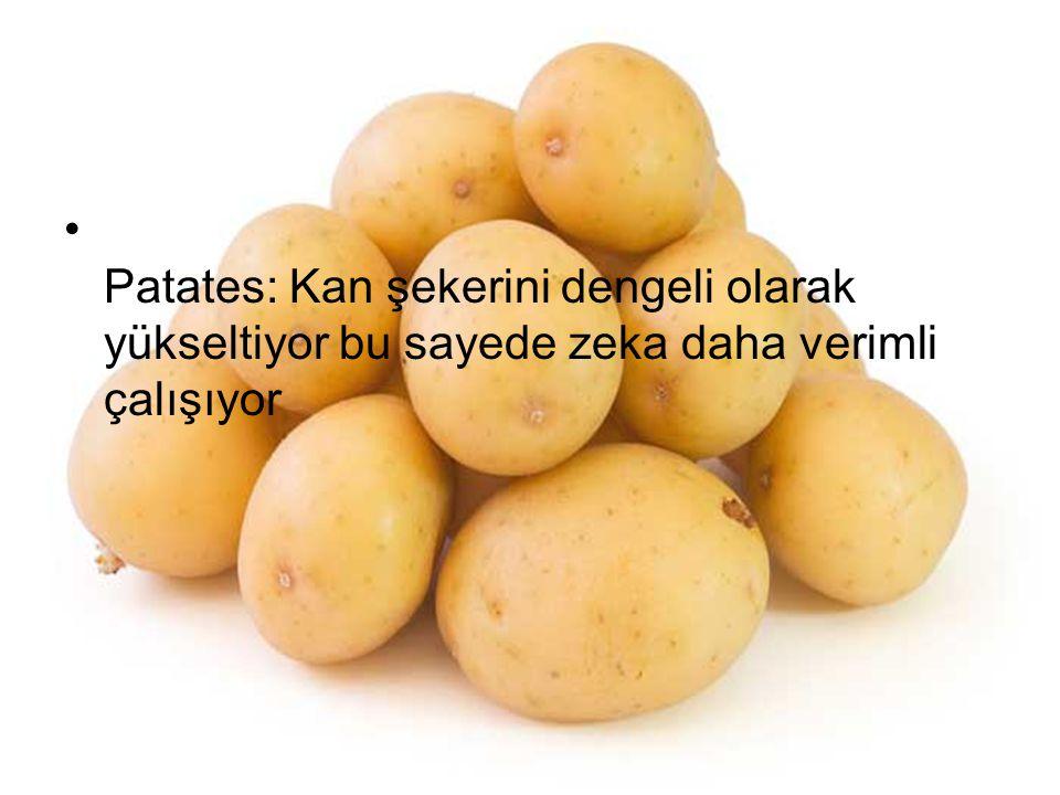 Patates: Kan şekerini dengeli olarak yükseltiyor bu sayede zeka daha verimli çalışıyor