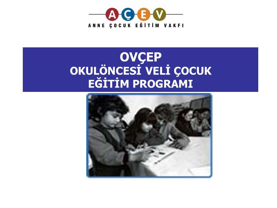 Neredeyiz Okulöncesi Veli Çocuk Eğitim Programı (OVÇEP)'inuygulandığı 9 il