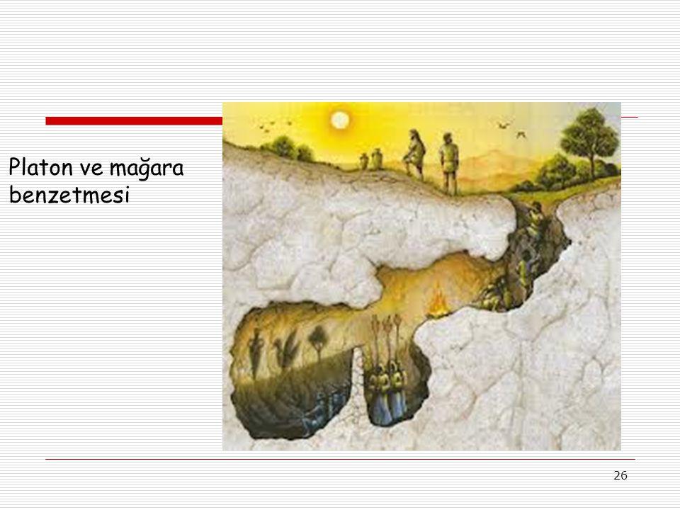 26 Platon ve mağara benzetmesi