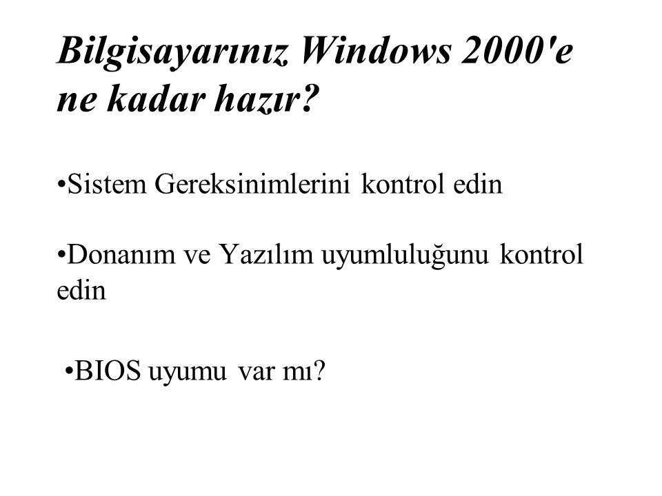 Bilgisayarınız Windows 2000 e ne kadar hazır.