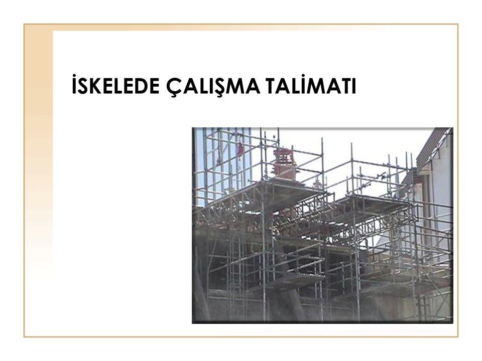 Çalışılacak olan iskeleye çıkmak için merdivenler kullanılacak, iskeleye tırmanılmayacaktır.