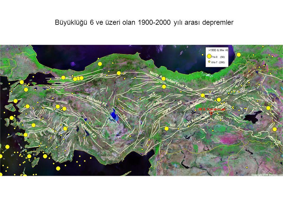 Büyüklüğü 6 ve üzeri olan 1900-2000 yılı arası depremler