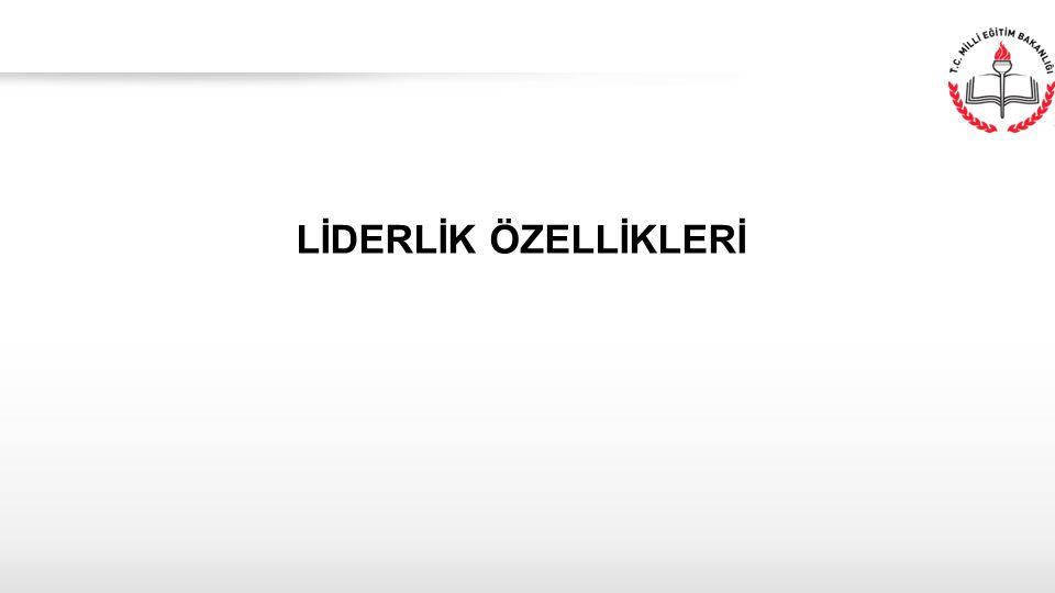 LİDERLİK ÖZELLİKLERİ