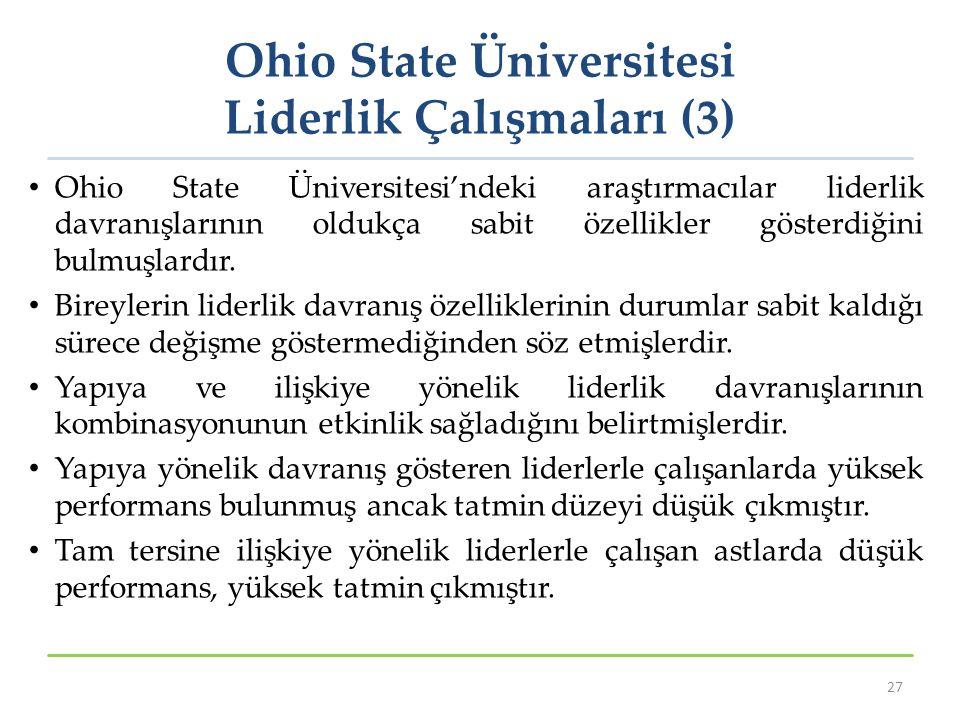 Ohio State Üniversitesi Liderlik Çalışmaları (3) Ohio State Üniversitesi'ndeki araştırmacılar liderlik davranışlarının oldukça sabit özellikler göster