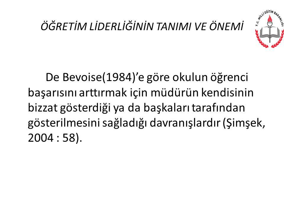 ÖĞRETİM LİDERLİĞİNİN TANIMI VE ÖNEMİ De Bevoise(1984)'e göre okulun öğrenci başarısını arttırmak için müdürün kendisinin bizzat gösterdiği ya da başka