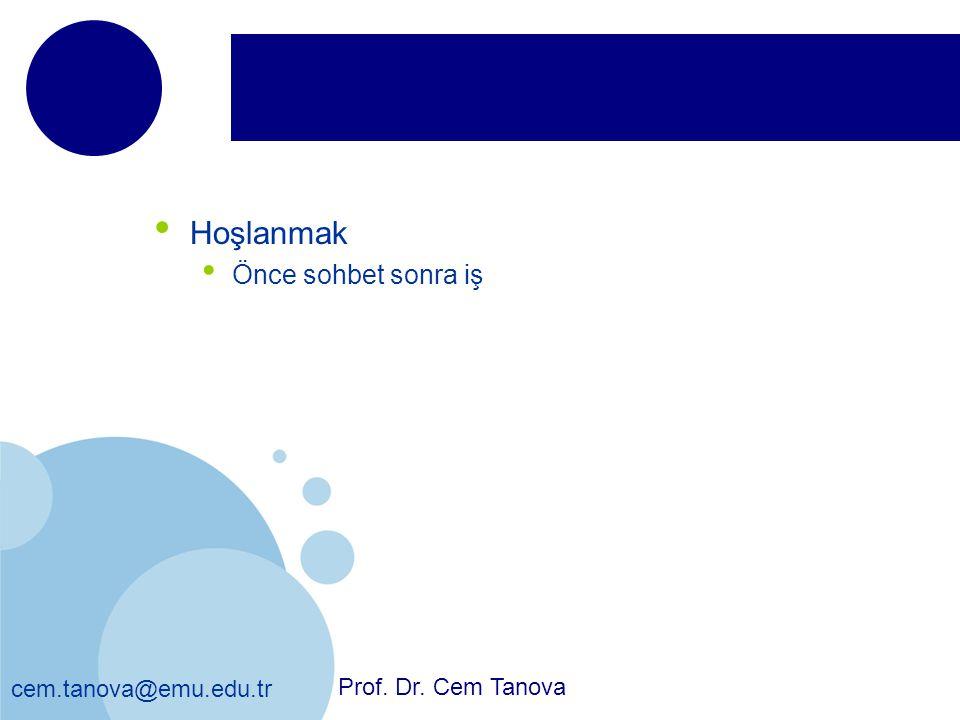 cem.tanova@emu.edu.tr Hoşlanmak Önce sohbet sonra iş Prof. Dr. Cem Tanova
