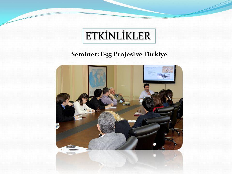 Seminer: F-35 Projesi ve Türkiye ETKİNLİKLER