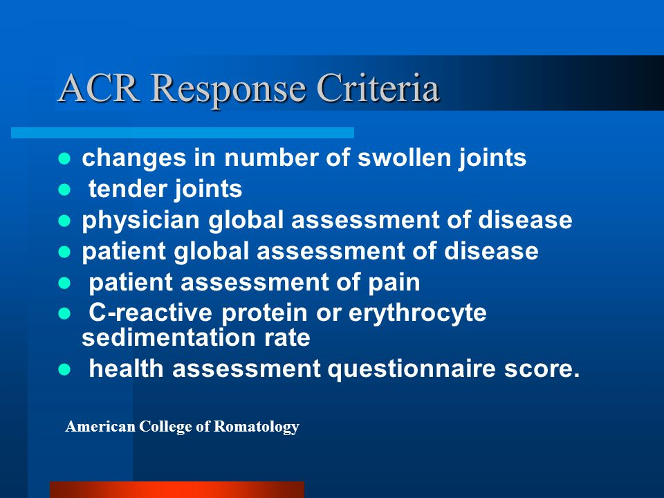 ACR Response Criteria changes in number of swollen joints tender joints physician global assessment of disease patient global assessment of disease pa